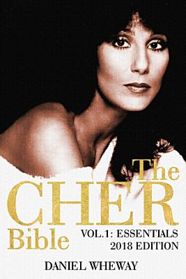 The Cher Bible  Vol  1  Essentials 2018 Edition