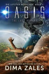 Oasis - The Last Humans (Die letzten Menschen: Buch 1)