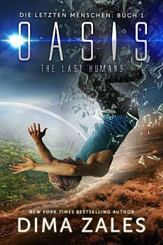 Oasis   The Last Humans  Die letzten Menschen  Buch 1  PDF