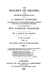 The Dialect of Craven: In the West-Riding of the County of York, Volume 2