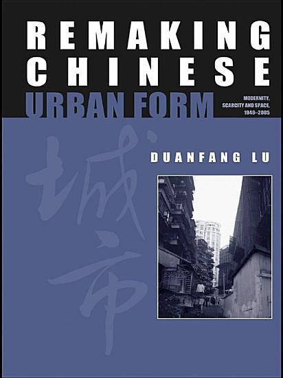 Remaking Chinese Urban Form PDF
