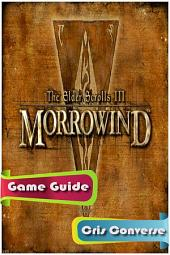 The Elder Scrolls III: Morrowind Game Guide
