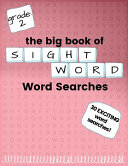 The Big Book of SECOND GRADE  Sight Word  Word Searches Book