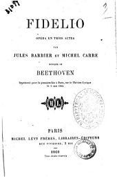 Fidelio opera en trois actes par Jules Barbier et Michel Carre