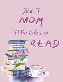 Just A Mom Who Likes To Read