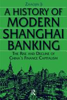 A History of Modern Shanghai Banking  The Rise and Decline of China s Financial Capitalism PDF