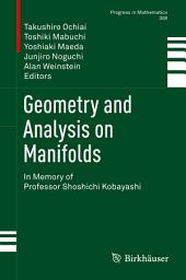 Geometry and Analysis on Manifolds: In Memory of Professor Shoshichi Kobayashi