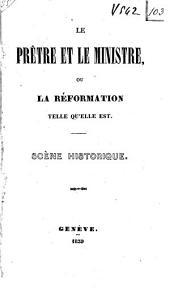 Le prêtre et le ministre ou la Réformation telle qu'elle est: scène historique
