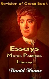 Essays Moral, Political, Literary: Revision of Great Book