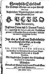 Seraphische Lehrschuel Der Geistlichen Ubungen und wahren Andacht