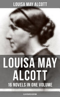 Louisa May Alcott  16 Novels in One Volume  Illustrated Edition  PDF