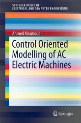Control Oriented Modelling of AC Electric Machines PDF