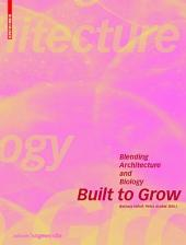 Built to Grow - Blending architecture and biology