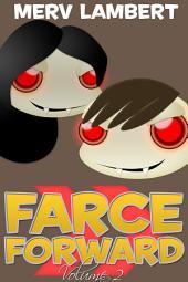 Farce Forward - Volume 2