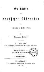 Geschichte der deutschen Literatur im achtzehnten Jahrhundert0: ¬Das klassische Zeitalter der deutschen Literatur ; 2. Abt. Das Ideal der Humanität. 3,2
