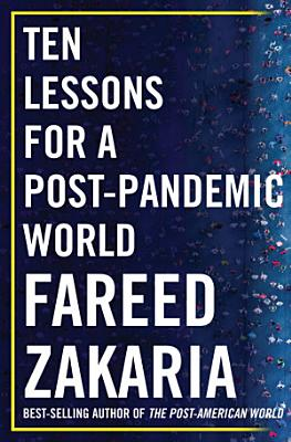 Ten Lessons for a Post Pandemic World