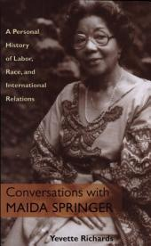 Conversations with Maida Springer: A Personal History of Labor, Race, and International Relations