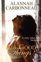 All Good Things  All Good Things Series   1 PDF