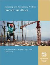 Sustaining and Accelerating Pro-Poor Growth in Africa