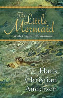 The Little Mermaid  with Original Illustrations