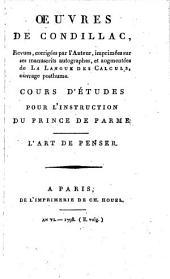 Oeuvres de Condillac: L'Art de penser. Cours d'études pour l'instruction du Prince de Parme, Volume6