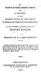 The Saint S Everlasting Rest Or A Treatise Of The Blessed State Of The Saints In Their Enjoyment Of God In Heaven Book PDF