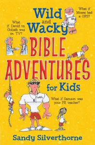 Wild and Wacky Bible Adventures for Kids PDF