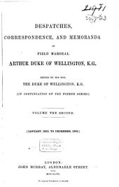 Dispatches, Correspondence and Memoranda of Field Marshal Arthur Duc of Wellington, K.G.: January 1823 to December 1825, Volume 2