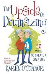 The Upside Of Downsizing Book PDF