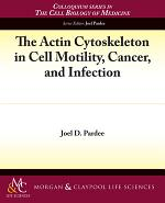 The Actin Cytoskeleton in Cell Motility, Cancer, and Infection