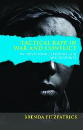 Tactical rape in war and conflict: International recognition and response