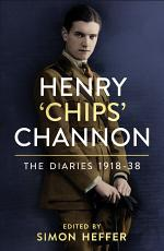 Henry 'Chips' Channon: The Diaries (Volume 1)