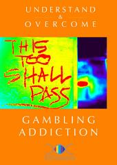 Understand and Overcome Gambling Addiction