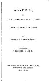 Aladdin: Or, The Wonderful Lamp. A Dramatic Poem...