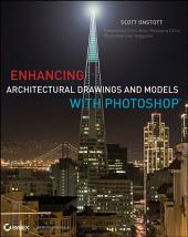 Enhancing Architectural Drawings and Models with Photoshop: Edition 2