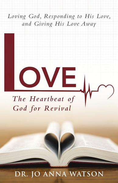 Love The Heartbeat of God for Revival PDF