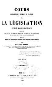 Cours alphabétique, théorique et pratique de la législation civile ecclésiastique: contenant ... tout ce qui concerne les lois dans leurs rapports avec la religion, Volume2