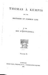 Thomas À Kempis and the Brothers of the Common Life: Volume 2