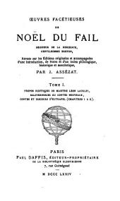 Œuvres facétieuses de Noël du Fail ...: Revues sur les éditions originales et accompagnées d'une introduction, de notes et d'un index philologique, historique et anecdotique, Volume 1