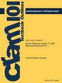 Exam Prep for Exam 77 420 Microsoft Excel 2013     PDF