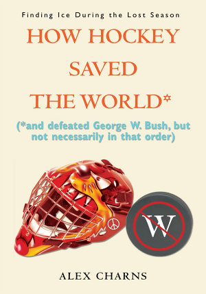 How Hockey Saved the World