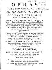 Obras medico-chirurgicas de Madama Fouquet: Economia de la salud del cuerpo humano: prontuario de secretos caseros...