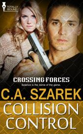 Collision Control: Crossing Forces