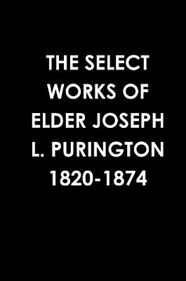THE SELECT WORKS OF ELDER JOSEPH L  PURINGTON 1820 1874 PDF