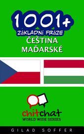 1001+ Základní Fráze Čeština - Maďarské