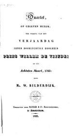 Quartet, op gegeven muzijk; ter viering van den verjaardag zijner doorluchtige hoogheid prins Willem de Vijfde; op den achtsten maart 1783