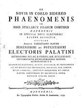 De Novis In Coelo Sidereo Phaenomenis: In Miris Stellarum Fixarum Comitibus Mannhemii In Specula Nova Electorali Recens Detectis