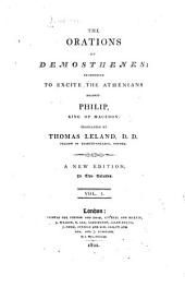 The Orations of Demosthenes: Pronounced to Excite the Athenians Against Philip, King of Macedon, Volume 1