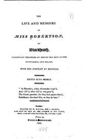 The life and memoirs of Miss Robertson, of Blackhearth