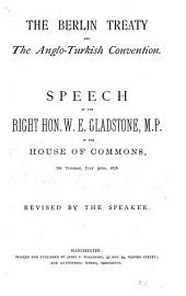 The Berlin Treaty and the Anglo-Turkish Convention: Speech of the Right Hon. W.E. Gladstone, M.P. in the House of Commons on Tuesday, July 30th, 1878, Volume 2
